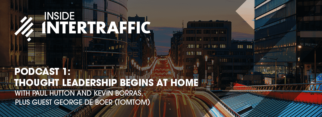Inside Intertraffic Podcast 1: Thought Leadership Begins at Home